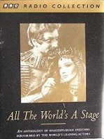 All The World's A Stage written by William Shakespeare performed by Laurence Olivier, Paul Scofield, Peggy Ashcroft, Vivien Leigh, Richard Burton, Ralph Richardson, Venessa Redgrave,  Derek Jacobi, Robert Stephens and John Guilgud on Cassette (Abridged)