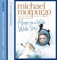 Alone in a Wide Wide Sea written by Michael Morpurgo performed by Tim Pigott-Smith and Emilia Fox on CD (Abridged)