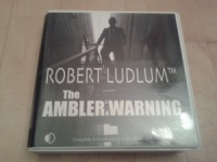 The Ambler Warning written by Anon with Robert Ludlum sanction performed by Jeff Harding on CD (Unabridged)