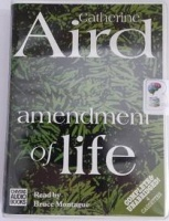 Amendment of Life written by Catherine Aird performed by Bruce Montague on Cassette (Unabridged)