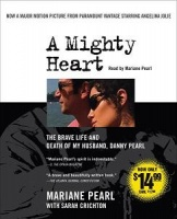 A Mighty Heart - The Brave Life and Death of My Husband, Danny Pearl written by Mariane Pearl with Sarah Crichton performed by Mariane Pearl on CD (Abridged)