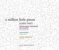 A Million Little Pieces written by James Frey performed by Trevor White on CD (Abridged)
