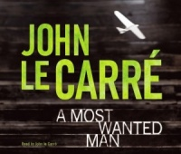 A Most Wanted Man written by John le Carre performed by John le Carre on CD (Abridged)