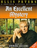 An Excellent Mystery written by Ellis Peters performed by Derek Jacobi on Cassette (Abridged)