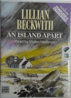 An Island Apart written by Lillian Beckwith performed by Vivien Heilbron on Cassette (Unabridged)