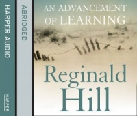 An Advancement of Learning written by Reginald Hill performed by Warren Clarke on CD (Abridged)