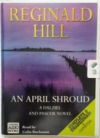 An April Shroud written by Reginald Hill performed by Colin Buchanan on Cassette (Unabridged)
