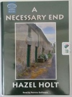 A Necessary End written by Hazel Holt performed by Patricia Gallimore on Cassette (Unabridged)