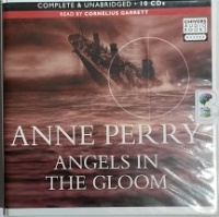 Angels in the Gloom written by Anne Perry performed by Cornelius Garrett on CD (Unabridged)