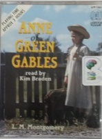 Anne of Green Gables written by L.M. Montgomery performed by Kim Braden on Cassette (Abridged)