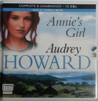 Annie's Girl written by Audrey Howard performed by Carole Boyd on CD (Unabridged)