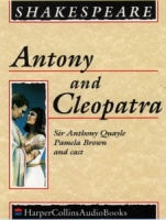 Anthony and Cleopatra written by William Shakespeare performed by Sir Anthony Quayle and Pamela Brown on Cassette (Unabridged)