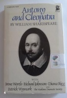 Antony and Cleopatra written by William Shakespeare performed by Irene Worth, Richard Johnson, Diana Rigg and Patrick Wymark on Cassette (Unabridged)