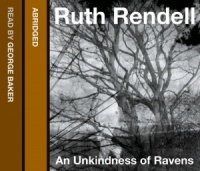 An Unkindness of Ravens written by Ruth Rendell performed by George Baker on CD (Abridged)