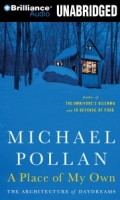 A Place of My Own written by Michael Pollan performed by Michael Pollan on CD (Unabridged)