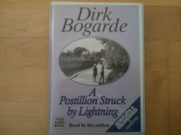 A Postillion Struck by Lightning written by Dirk Bogarde performed by Dirk Bogarde on Cassette (Unabridged)