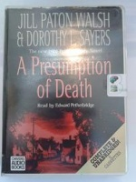 A Presumption of Death written by Jill Paton Walsh and Dorothy L Sayers performed by Edward Petherbridge on Cassette (Unabridged)