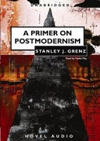 A Primer on Postmodernism written by Stanley J. Grenz performed by Nadia May on CD (Unabridged)