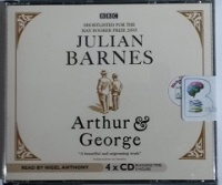 Arthur and George written by Julian Barnes performed by Nigel Anthony on CD (Abridged)