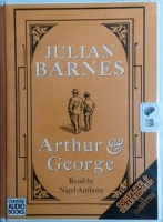 Arthur and George written by Julian Barnes performed by Nigel Anthony and  on Cassette (Unabridged)