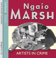 Artists in Crime written by Ngaio Marsh performed by Benedict Cumberbatch on CD (Abridged)