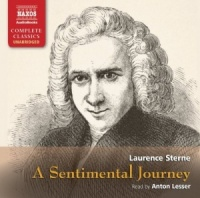 A Sentimental Journey written by Laurence Sterne performed by Anton Lesser on CD (Unabridged)