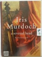 A Severed Head written by Iris Murdoch performed by Derek Jacobi on Cassette (Unabridged)