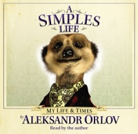A Simples Life written by Alexsandr Orlov performed by Alexsandr Orlov on CD (Abridged)