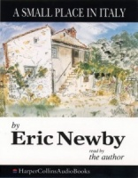 A Small Place in Italy written by Eric Newby performed by Eric Newby on Cassette (Abridged)