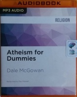 Atheism for Dummies written by Dale McGowan performed by Paul Mantell on MP3 CD (Unabridged)