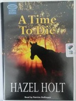 A Time to Die written by Hazel Holt performed by Patricia Gallimore on Cassette (Unabridged)