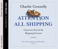 Attention All Shipping written by Charlie Connelly performed by Alex Jennings on CD (Abridged)