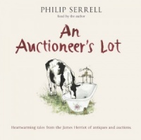 An Auctioneers Lot written by Philip Serrell performed by Philip Serrell on CD (Abridged)