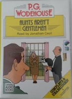 Aunts Aren't Gentlemen written by P.G. Wodehouse performed by Jonathan Cecil on Cassette (Unabridged)