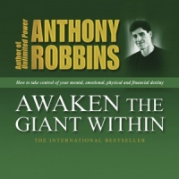 Awaken the Giant Within written by Anthony Robbins performed by Anthony Robbins on CD (Abridged)