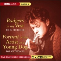 Badgers in My Vest and Portrait of the Artist as a Young Dog written by Dylan Thomas performed by BBC Full Cast Dramatisation on CD (Unabridged)