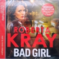 Bad Girl written by Roberta Kray performed by Annie Aldington on MP3 CD (Unabridged)