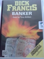 Banker written by Dick Francis performed by Tony Britton on Cassette (Unabridged)