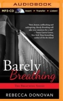 Barely Breathing - The Breathing Series Book 2 written by Rebecca Donovan performed by Kate Rudd on MP3 CD (Unabridged)