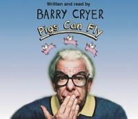 Pigs Can Fly written by Barry Cryer performed by Barry Cryer on CD (Abridged)