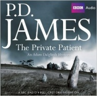 The Private Patient written by P.D. James performed by BBC Full Cast Dramatisation on CD (Abridged)