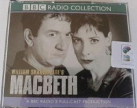 Macbeth written by William Shakespeare performed by BBC Full Cast Dramatisation, Ken Stott and Phyliss Logan on CD (Unabridged)