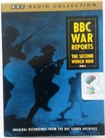 BBC War Reports - The Second World War written by BBC Sound Archives performed by Richard Baker, Neville Chamberlain and Various War Correspondants on Cassette (Abridged)