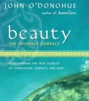 Beauty - The Invisible Embrace written by John O'Donohue performed by John O'Donohue on CD (Unabridged)
