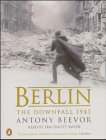 Berlin written by Anthony Beevor performed by Tim Pigott-Smith on Cassette (Abridged)