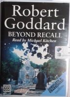 Beyond Recall written by Robert Goddard performed by Michael Kitchen on Cassette (Unabridged)