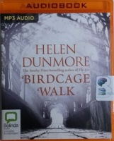 Bridcage Walk written by Helen Dunmore performed by Emma Fenney on MP3 CD (Unabridged)