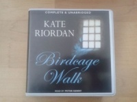 Birdcage Walk written by Kate Riordan performed by Peter Kenny on CD (Unabridged)