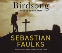 Birdsong written by Sebastian Faulks performed by Samuel West  on CD (Abridged)