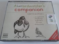 A Bad Birdwatcher's Companion written by Simon Barnes performed by SImon Barnes on CD (Abridged)